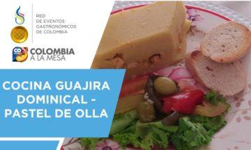 COCINA GUAJIRA TRADICIONAL: PASTEL DE OLLA