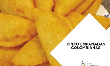 CINCO EMPANADAS COLOMBIANAS